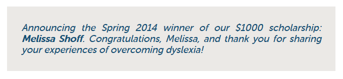 Our Spring 2014 Dyslexia Scholarship